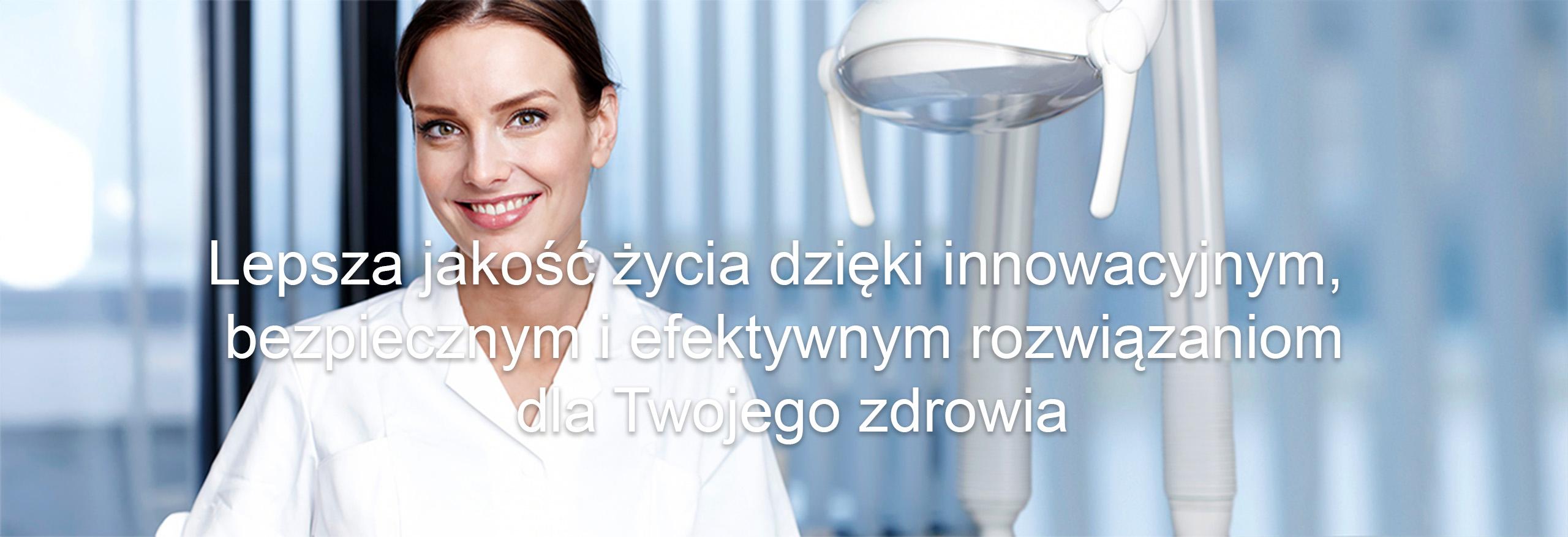 Lepsza jakość życia dzięki innowacyjnym, bezpiecznym i efektywnym rozwiązaniom dla Twojego zdrowia
